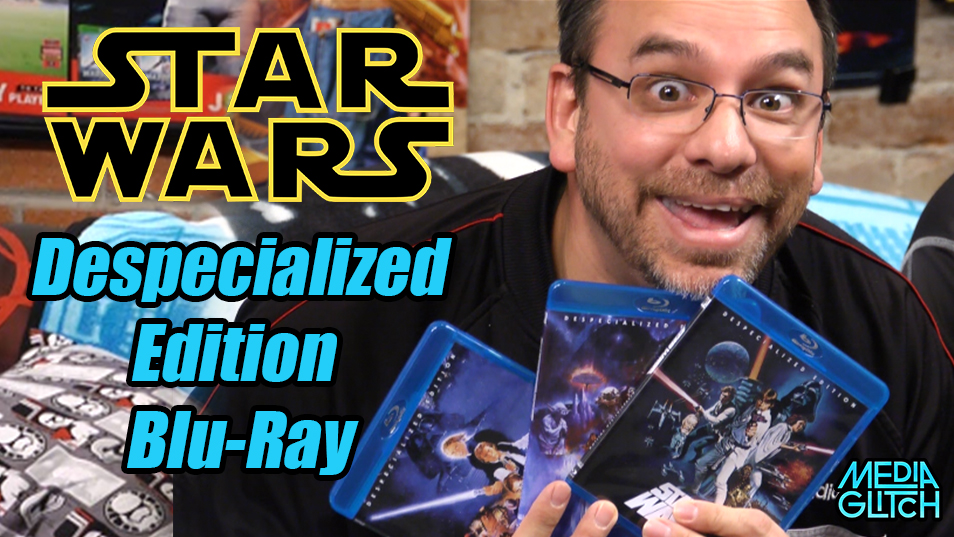 Star Wars Despecialized Edition on blu-ray: Where to get them.